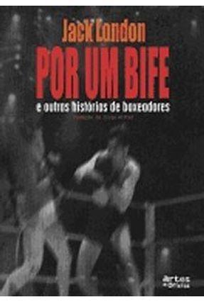 Por Um Bife e Outras Histórias De Boxeadores - Jack London   Hoshan.org