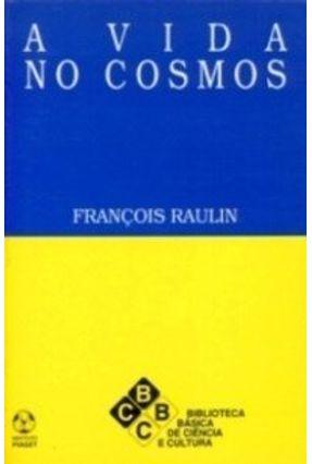 Vida No Cosmos, A - François Raulin   Hoshan.org