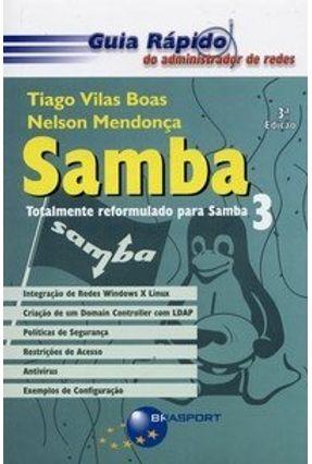 Samba - Guia Rápido do Administrador de Redes - 3ª Ed. 2006 - Boas,Tiago Vilas Mendonça,Nelson | Tagrny.org