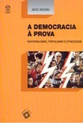 Democracia À Prova, a - Michel Wieviorka | Nisrs.org