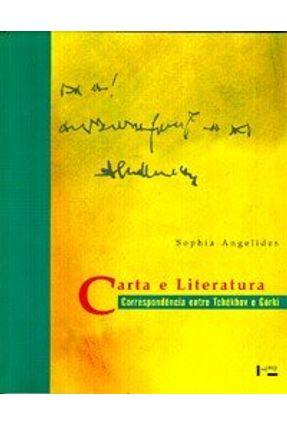Carta e Literatura - Correspespondência Entre Tchekhov e Gorki - Angelides,Sophia   Tagrny.org