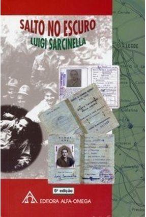 Salto no Escuro - Col. Atualidade - Vol. 74 - 5ª Ed. 2005 - Sarcinella,Luigi Maria   Nisrs.org