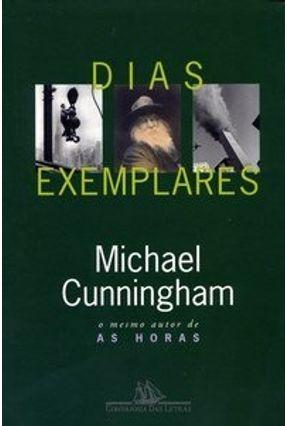 Dias Exemplares - Cunningham,Michael Cunningham,Michael | Tagrny.org