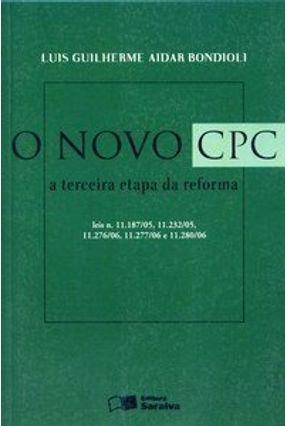 O Novo Cpc - A Terceira Etapa da Reforma - Bondioli,Luis Guilherme Aidar | Hoshan.org