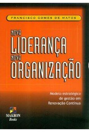 Nova Lideranca Nova Organizacao - Matos,Francisco Gomes de   Hoshan.org