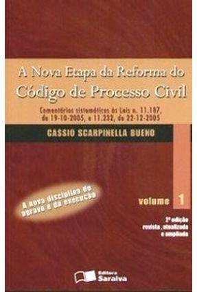 A Nova Etapa da Reforma do Código de Processo Civil - Vol. I - 2ª Ed. 2006 - Bueno,Cassio Scarpinella Bueno,Cassio Scarpinella | Hoshan.org