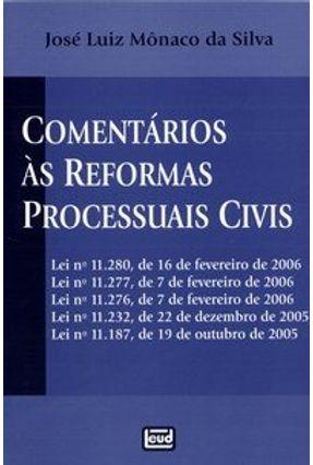 Comentários Às Reformas Processuais Civis - Silva,Jose Luiz Mônaco da | Tagrny.org