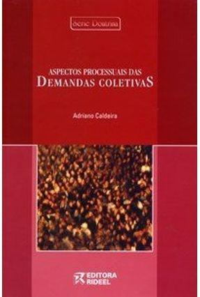 Aspectos Processuais de Demandas Coletivas - Caldeira,Adriano | Hoshan.org