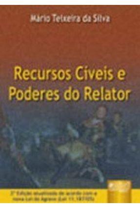 Recursos Cíveis e Poderes do Relator - Silva,Mário Teixeira da | Tagrny.org