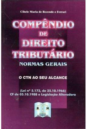 Compêndio de Direito Tributário - Normas Gerais - O Ctn ao seu Alcance - Ferrari,Cibele Maria de Rezende e   Hoshan.org