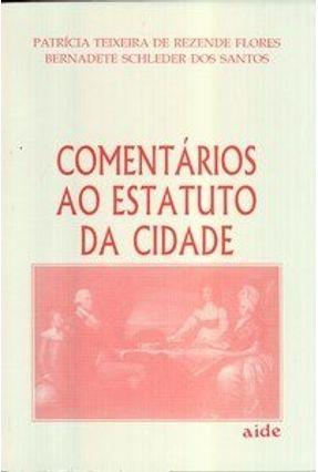 Comentários ao Estatuto da Cidade - Dos Santos,Bernadete Schleder Flores,Patrícia Teixeira de Rezende | Hoshan.org