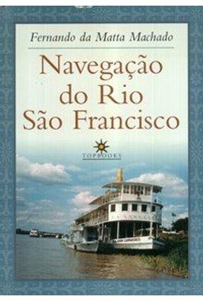 Navegação do Rio São Francisco - Machado,Fernando da Matta | Tagrny.org