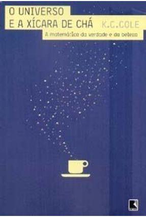 O Universo e a Xícara de Chá - Cole,K. C. Cole,K. C.   Hoshan.org