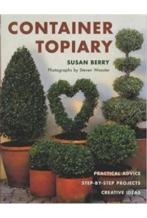 Container Topiary - Berry,Susan   Hoshan.org