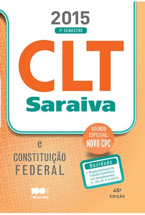 Edição antiga - CLT Saraiva & Constituição Federal - 45ª Ed. 2015 - Acompanha