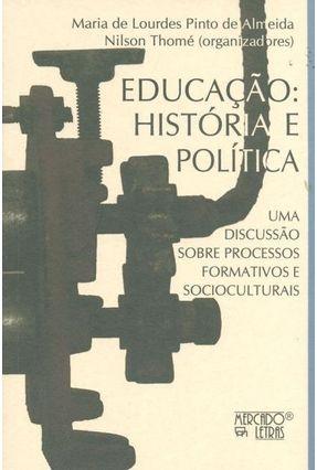 Educação - História e Política - Maria de Lourdes Pinto de Almeida Nilson Thomé pdf epub