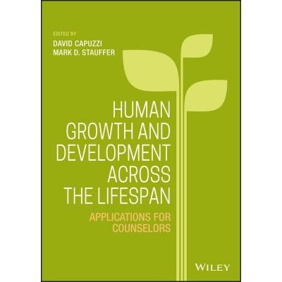 Human Growth and Development Across the Lifespan - Applications for Counselors