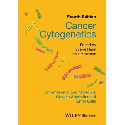 Cancer Cytogenetics - Chromosomal and Molecular Genetic Aberrations of Tumor Cells