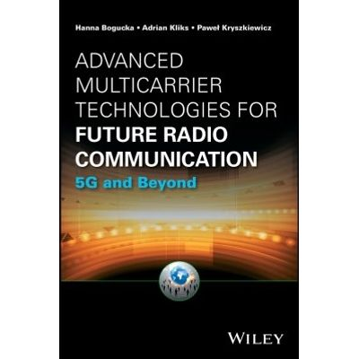Advanced Multicarrier Technologies for Future Radio Communication - 5G and Beyond