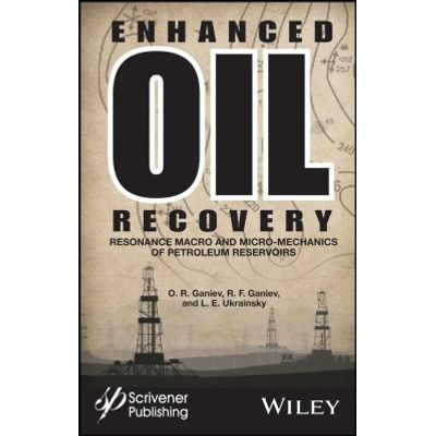 Enhanced Oil Recovery - Resonance Macro- and Micro-Mechanics of Petroleum Reservoirs
