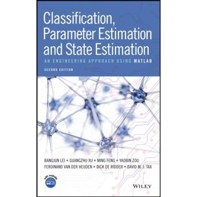 Classification, Parameter Estimation and State Estimation - An Engineering Approach Using MATLAB