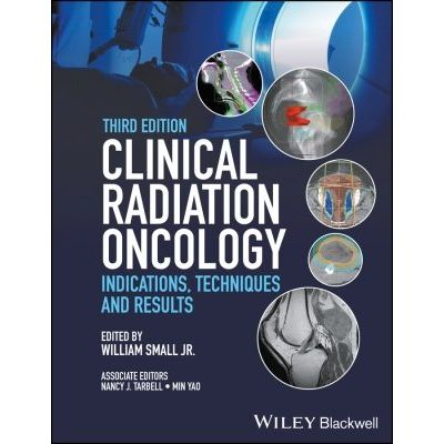 Clinical Radiation Oncology - Indications, Techniques, and Results