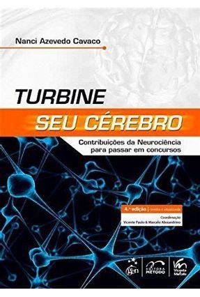 Turbine Seu Cérebro - Contrubições da Neurociência Para Passar Em Concursos - Cavaco,Nanci Azevedo | Hoshan.org