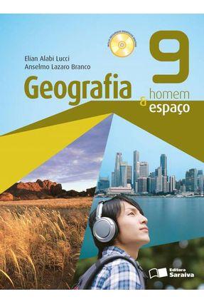 Usado - Geografia Homem & Espaço - 9º Ano - 26ª Ed. 2014 - Anselmo Lazaro Branco Elian Alabi Lucci | Nisrs.org