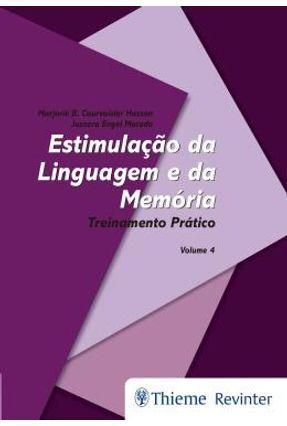 Estimulacao Da Linguagem E Da Memoria - Treinamento Pratico - Vol. 4