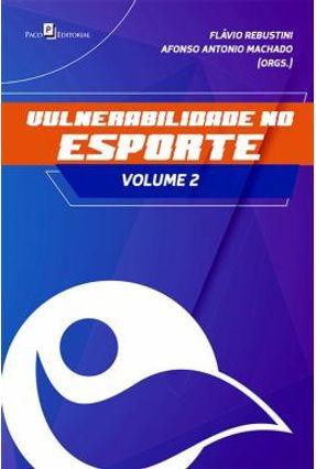 Vulnerabilidade No Esporte - Vol. 2