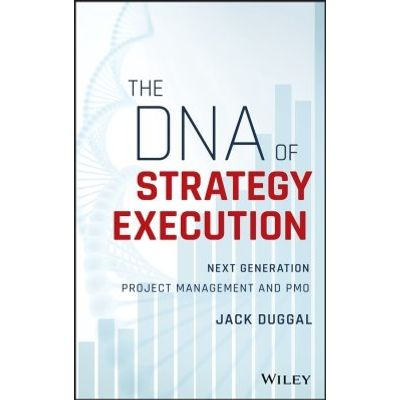 The DNA of Strategy Execution - Next Generation Project Management and PMO