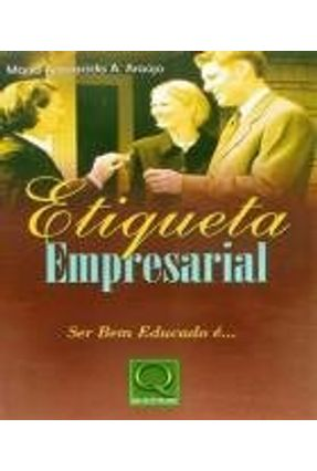 Etiqueta Empresarial - Ser Bem Educado É ... - Araújo,Maria Aparecida A. | Hoshan.org