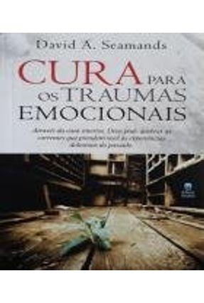 Cura Para Os Traumas Emocionais - Seamands, David | Hoshan.org
