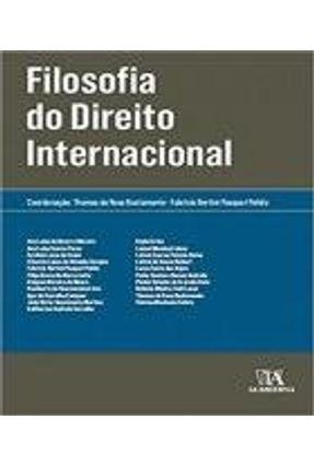 Filosofia do Direito Internacional - Bustamante,Thomas da Rosa Polido,Fabrício Bertini Pasquot   Tagrny.org