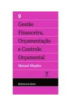 Gestão Financeira, Orçamentação e Controlo Orçamental