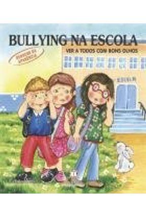 Ver a Todos Com Bons Olhos - Deboche da Aparência - Col. Bullying Na Escola
