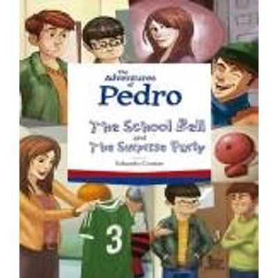 The Adventures Of Pedro - The School Bell And The Surprise Party