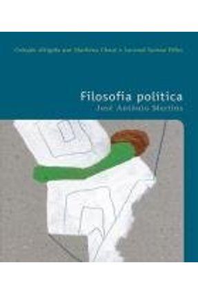 Filosofia Política - Col. Filosofia: o Prazer de Pensar - Vol. 35