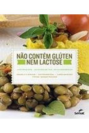 Não Contém Glúten Nem Lactose - Lapinha Spa-Suas Receitas, Seus Segredos