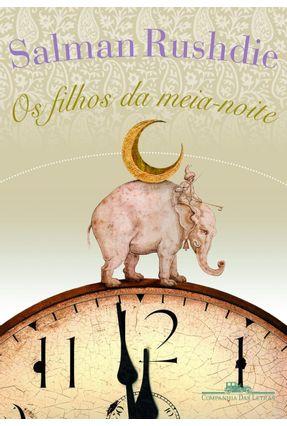 Os Filhos da Meia - Noite - Rushdie,Salman | Hoshan.org