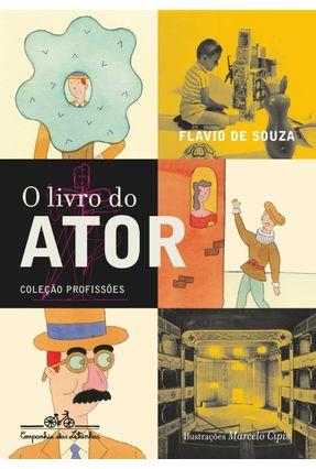 O Livro do Ator - Col. Profissões - Souza,Flávio de   Hoshan.org