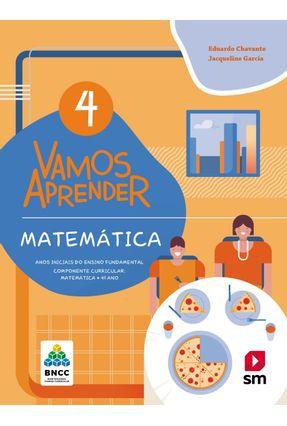 Vamos Aprender Matematica 4 Bncc  Ed2018  - Col. Vamos Aprender - Chavante,Eduardo Garcia,Jacqueline   Tagrny.org
