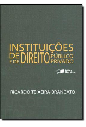Instituições de Direito Público e de Direito Privado - 14ª Ed. 2011 - Brancato,Ricardo Teixeira Brancato,Ricardo Teixeira | Hoshan.org