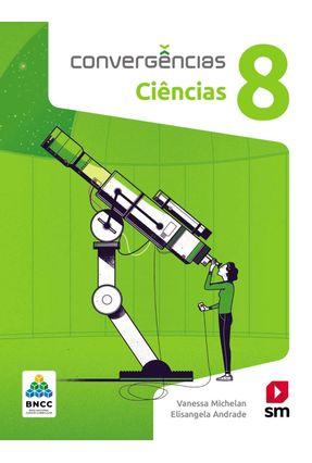 Convergências Ciencias 8  Ed 2019 - Bncc - Andrade,Vanessa Andrade ,Elisangela | Hoshan.org
