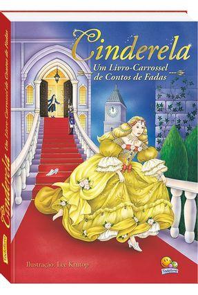 Cinderela - Um Livro-Carrossel de Contos de Fadas - Krutop,Lee   Tagrny.org