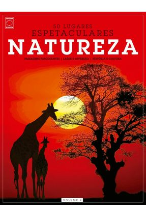Coleção 50 Lugares Espetaculares Vol.  4 - Natureza - Editora Europa | Hoshan.org