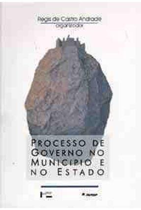 Processo de Governo no Municipio e no Estado - Andrade,Regis de Castro pdf epub