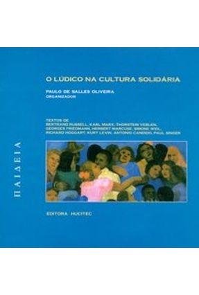 O Lúdico na Cultura Solidária - Oliveira,Paulo de Salles | Tagrny.org