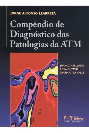 Compendio De Diagnóstico Das Patologias Da ATM - Learreta,Jorge Alfonso | Tagrny.org