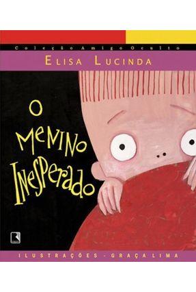 O Menino Inesperado - Col. Amigo Oculto - Lucinda,Elisa   Nisrs.org